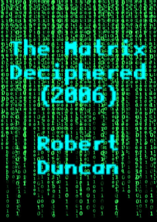 The Matrix Deciphered - Robert Duncan